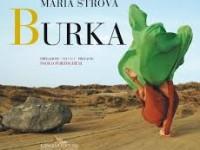 """Maria Strova presenta """"Burka"""": Omaggio e non prigione"""