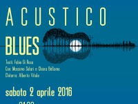 """""""Poetesso Acustico Blues"""" a Montopoli Sabina il 2 aprile 2016"""