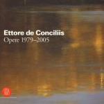 Ettore de Conciliis. Opere 1979-2005